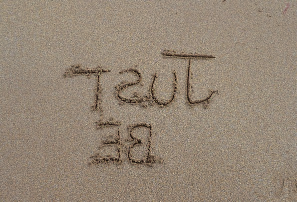 Just Be, Existence, Sand, Shingle, Being, Words, Arguments